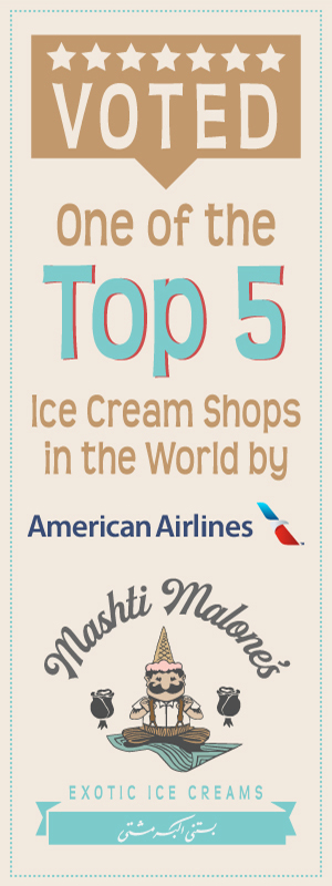 Voted one of the Top 5 ice cream shops in the world by American Airlines, Mashti Malones exotic ice cream.